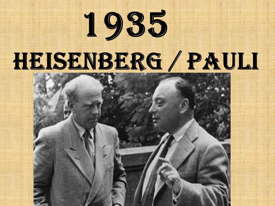 1935 Heisenberg / Pauli