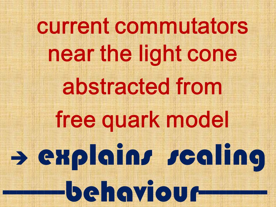 current commutators near the light cone abstracted from free quark model  explains scaling ---------behaviour---------- ---