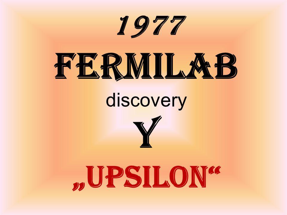 """1977 Fermilab discovery Y """"upsilon"""