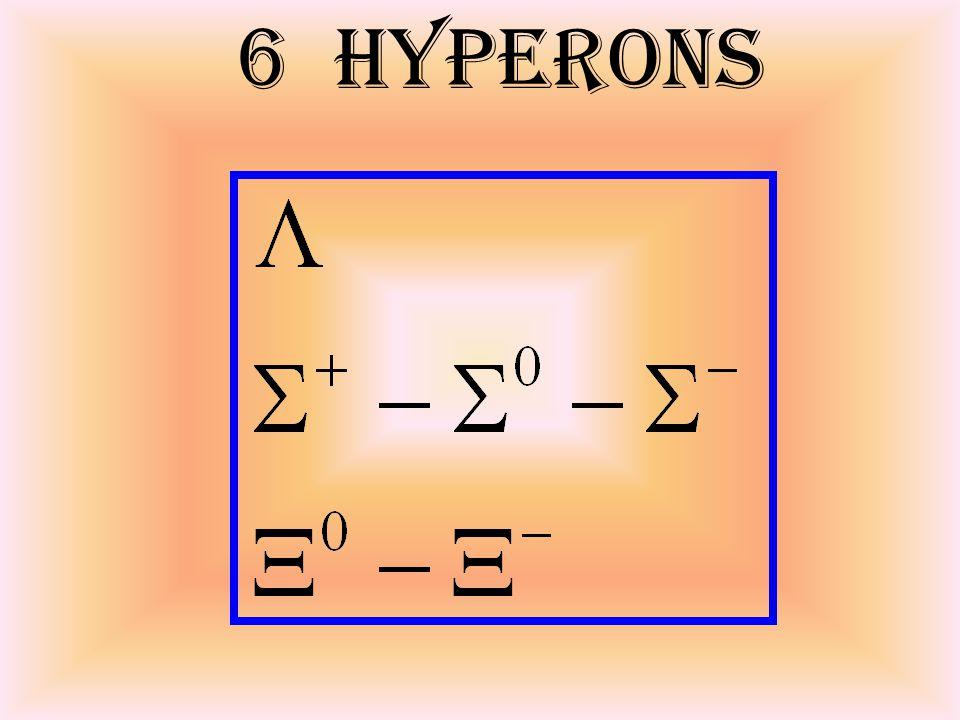 6 hyperons