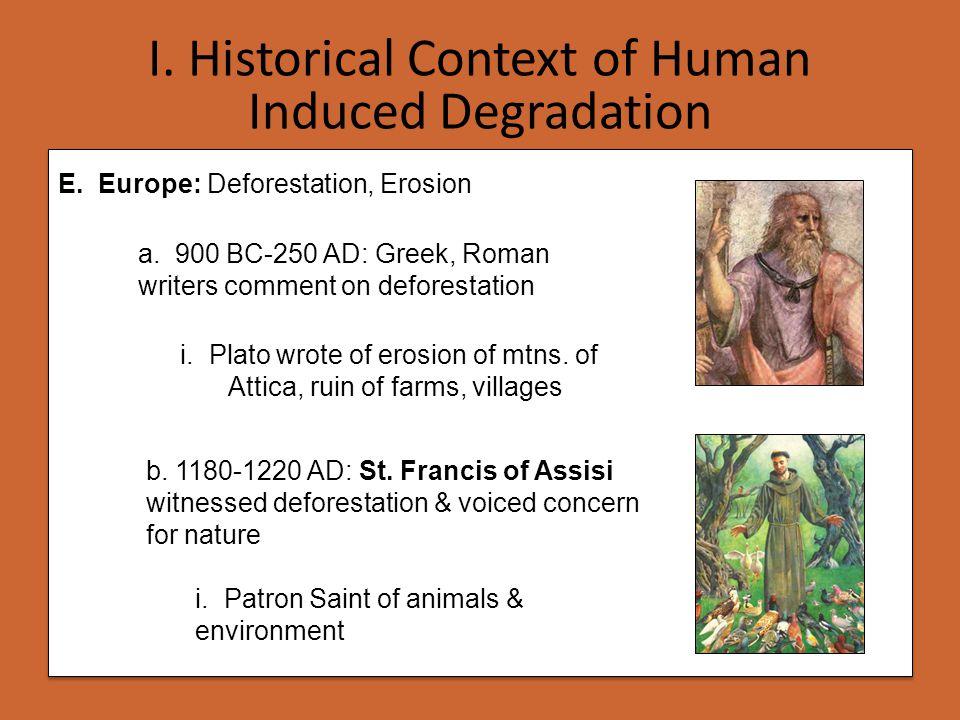 E. Europe: Deforestation, Erosion a. 900 BC-250 AD: Greek, Roman writers comment on deforestation i. Plato wrote of erosion of mtns. of Attica, ruin o