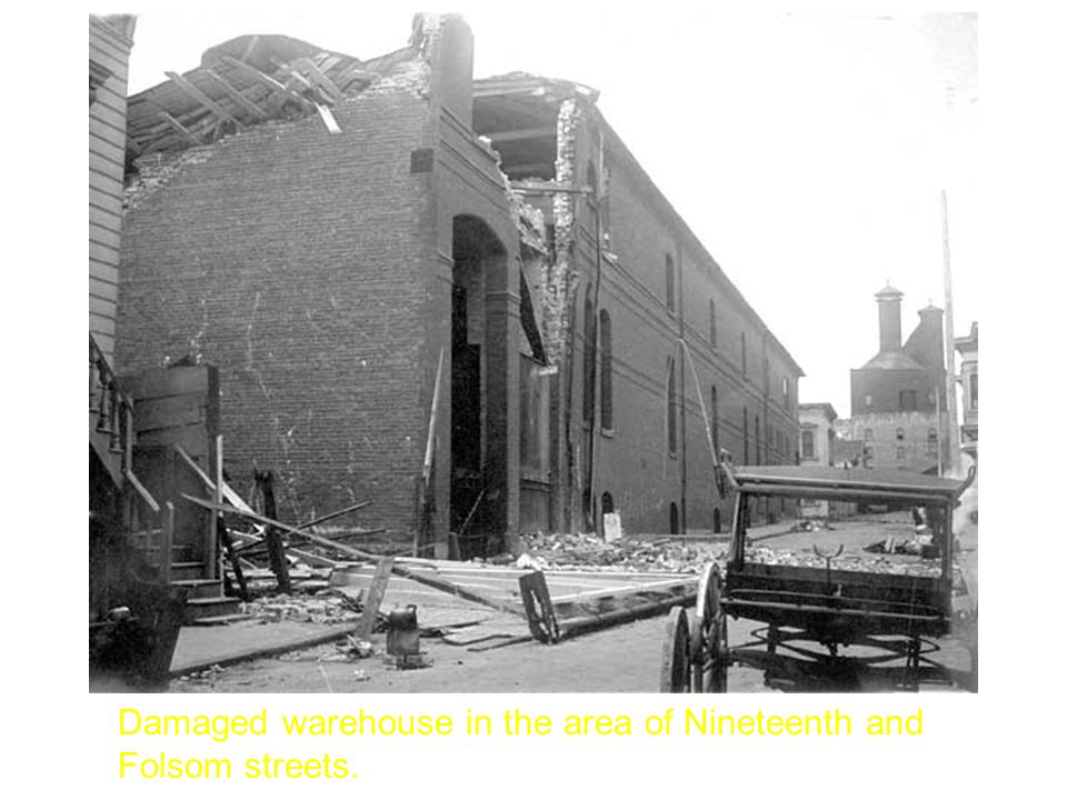 Damaged warehouse in the area of Nineteenth and Folsom streets.