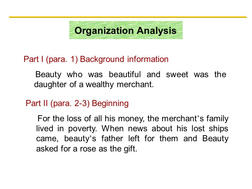 Organization Analysis Part I (para. 1) Background information Beauty who was beautiful and sweet was the daughter of a wealthy merchant. Part II (para