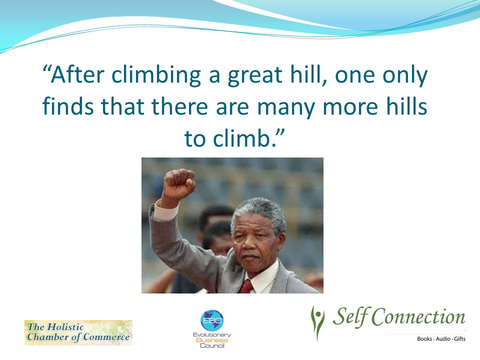 After climbing a great hill, one only finds that there are many more hills to climb.