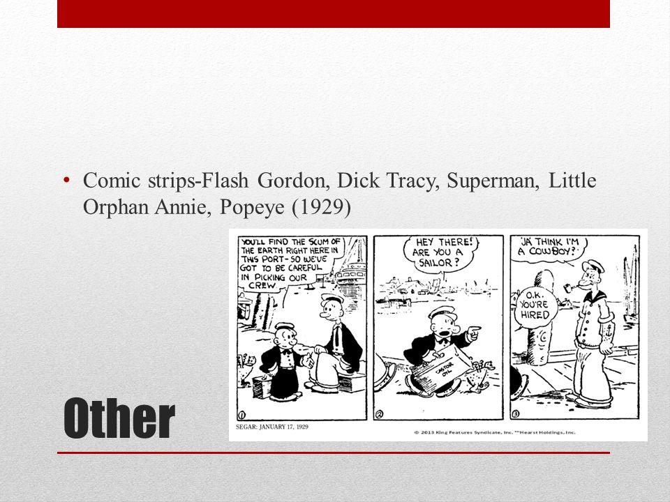 Other Comic strips-Flash Gordon, Dick Tracy, Superman, Little Orphan Annie, Popeye (1929)