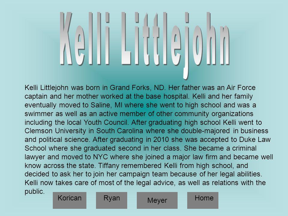 Kelli Littlejohn was born in Grand Forks, ND.
