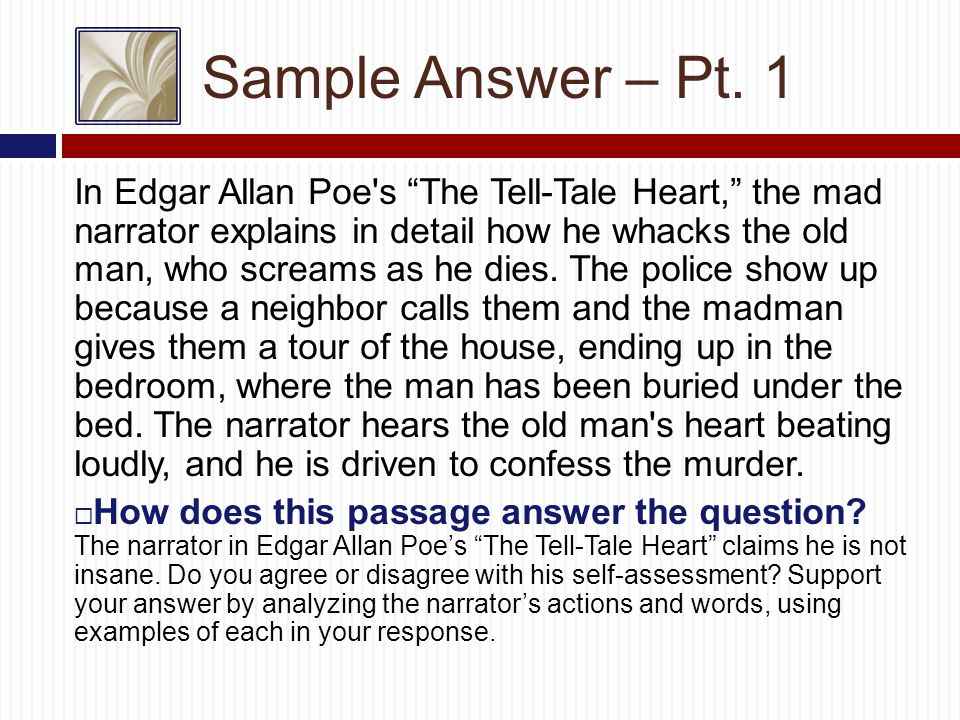 thesis statement for the tell tale heart Insanity in the tell-tale heart by edgar allen poe - edgar allen poe's the tell tale heart is a short story about how a murderer's conscience overtakes him and whether the narrator is insane or if he suffers from over acuteness of the senses.