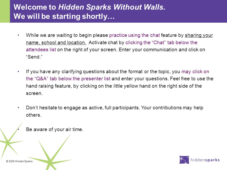 © 2009 Hidden Sparks Welcome to Hidden Sparks Without Walls.