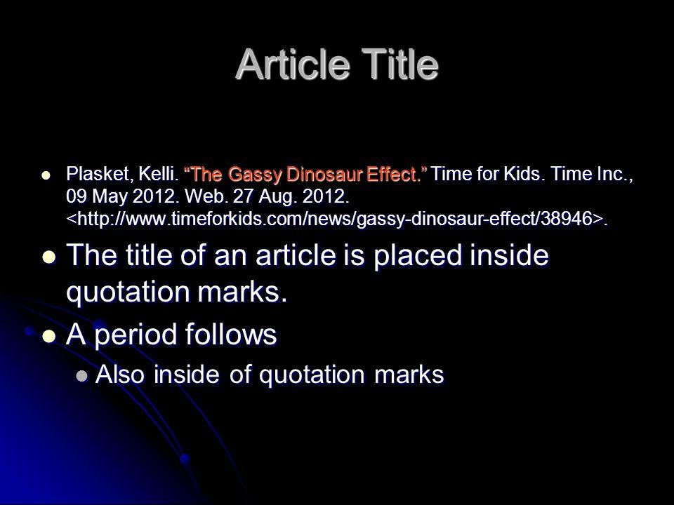 Article Title Plasket, Kelli. The Gassy Dinosaur Effect. Time for Kids.