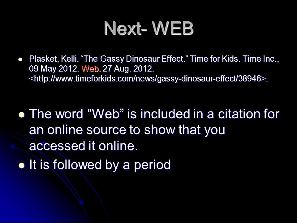 Next- WEB Plasket, Kelli. The Gassy Dinosaur Effect. Time for Kids.