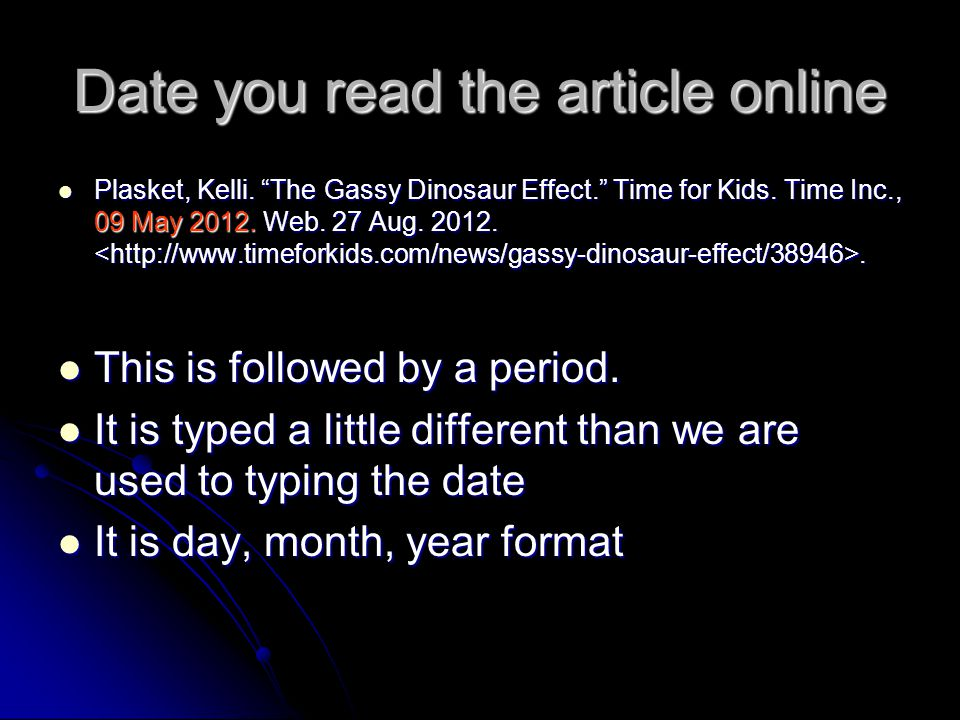 Date you read the article online Plasket, Kelli. The Gassy Dinosaur Effect. Time for Kids.