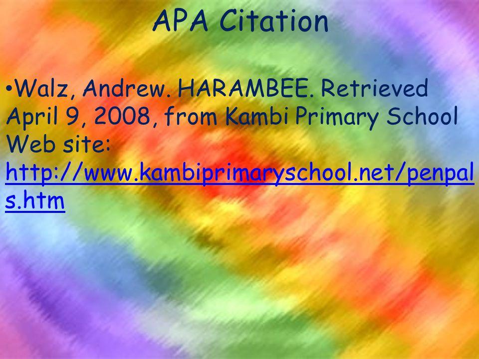 APA Citation Walz, Andrew. HARAMBEE.