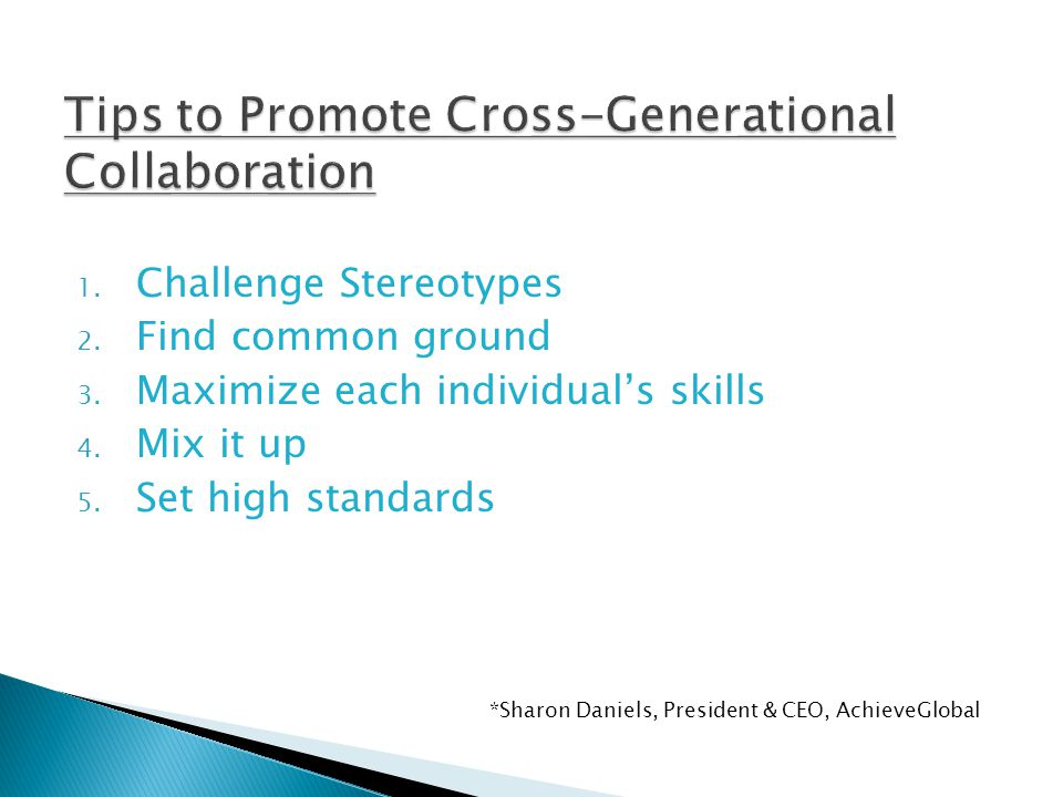 1.Challenge Stereotypes 2. Find common ground 3. Maximize each individual's skills 4.