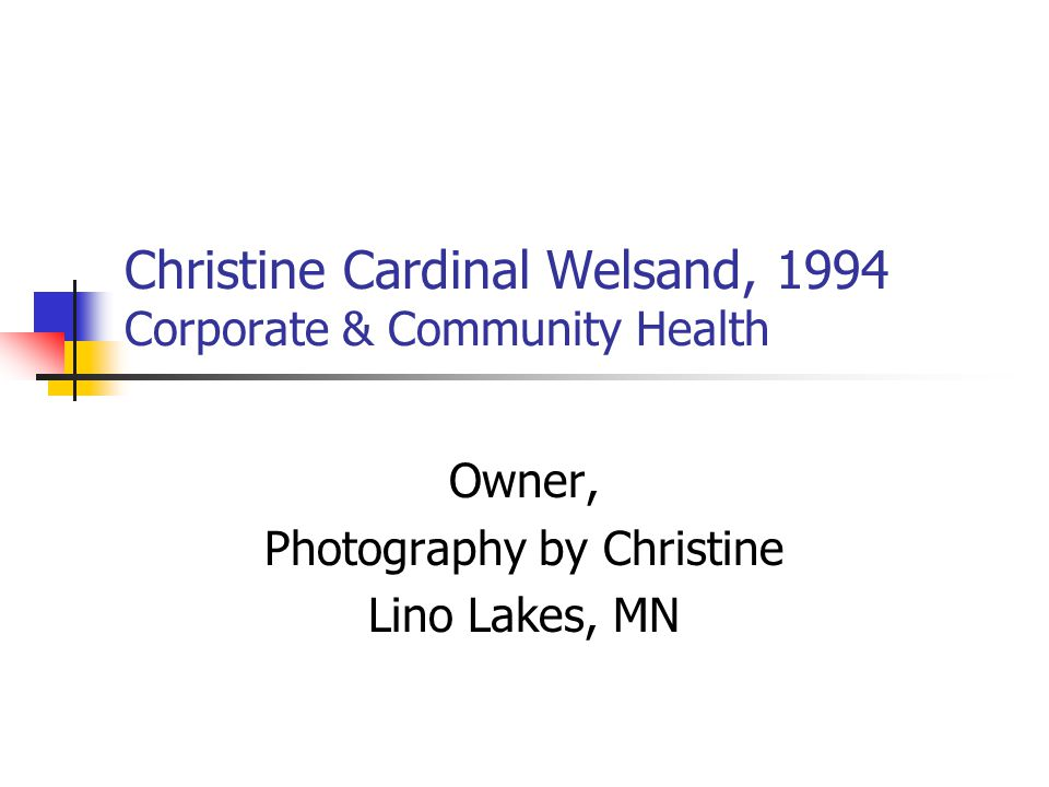 Christine Cardinal Welsand, 1994 Corporate & Community Health Owner, Photography by Christine Lino Lakes, MN