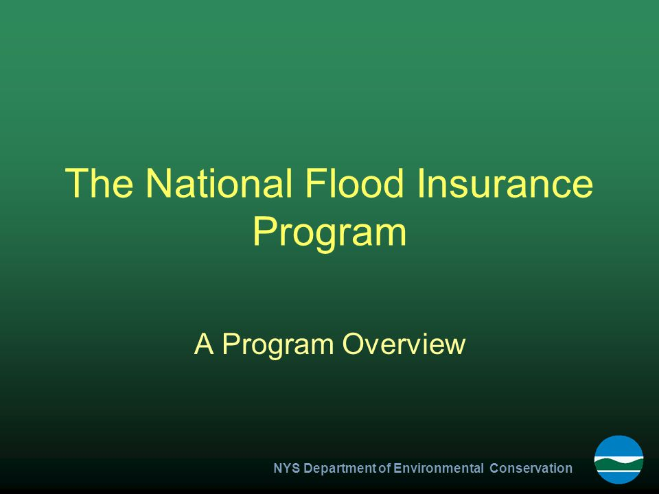 NYS Department of Environmental Conservation The National Flood Insurance Program A Program Overview