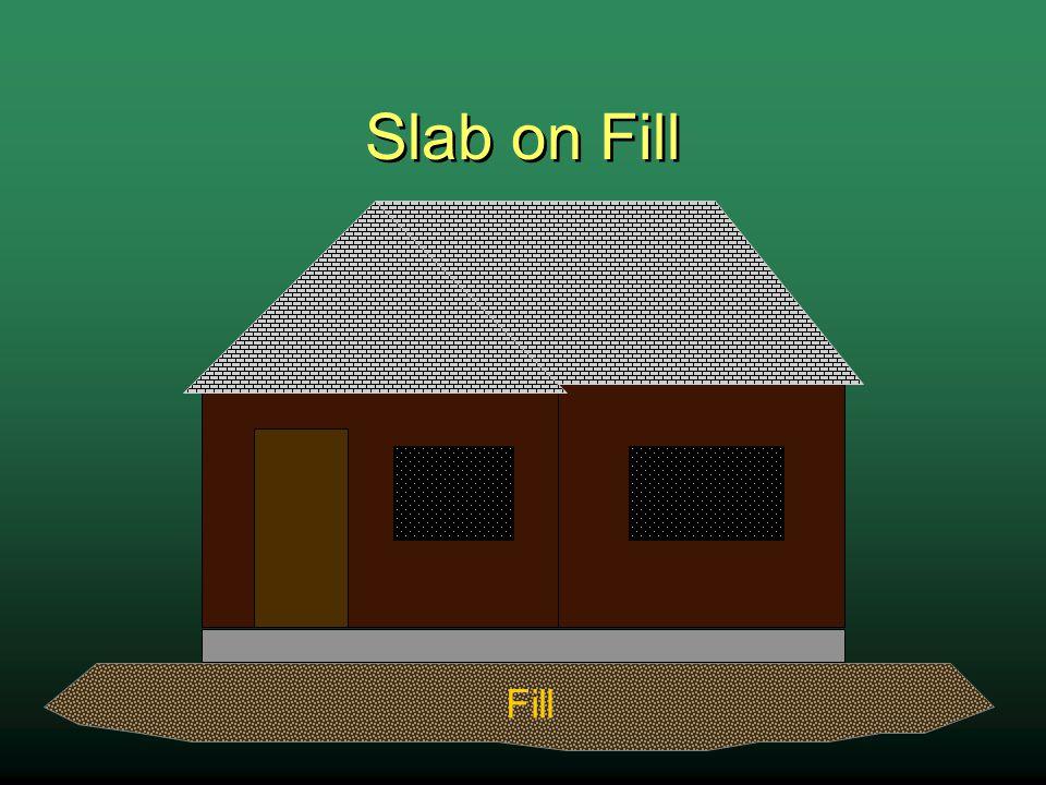 Slab on Fill Fill