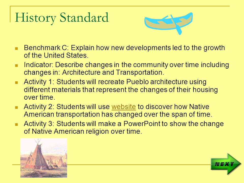 History Standard Benchmark C: Explain how new developments led to the growth of the United States.
