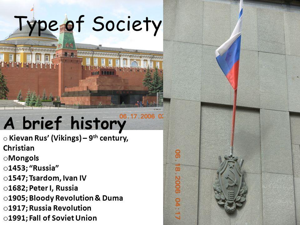 "A brief history o Kievan Rus' (Vikings) – 9 th century, Christian o Mongols o 1453; ""Russia"" o 1547; Tsardom, Ivan IV o 1682; Peter I, Russia o 1905;"