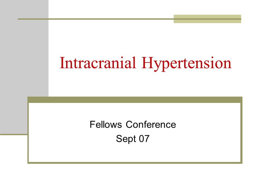 Intracranial Hypertension Fellows Conference Sept 07