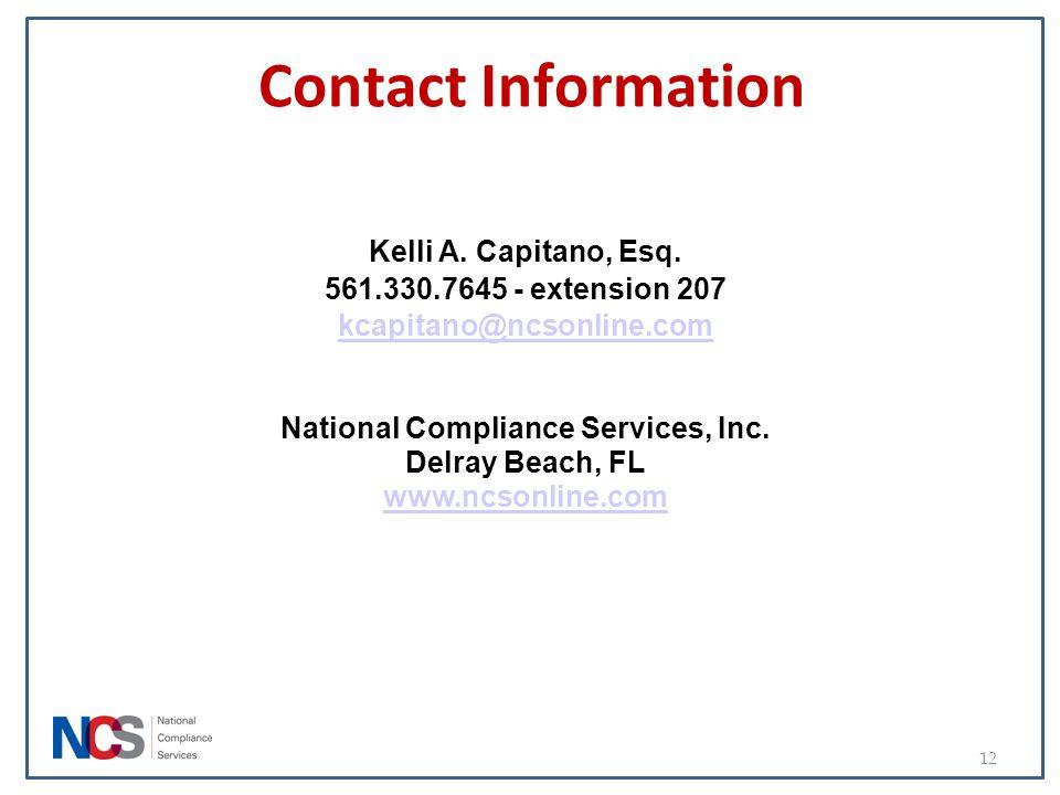 Contact Information Kelli A. Capitano, Esq. 561.330.7645 - extension 207 kcapitano@ncsonline.com National Compliance Services, Inc. Delray Beach, FL w