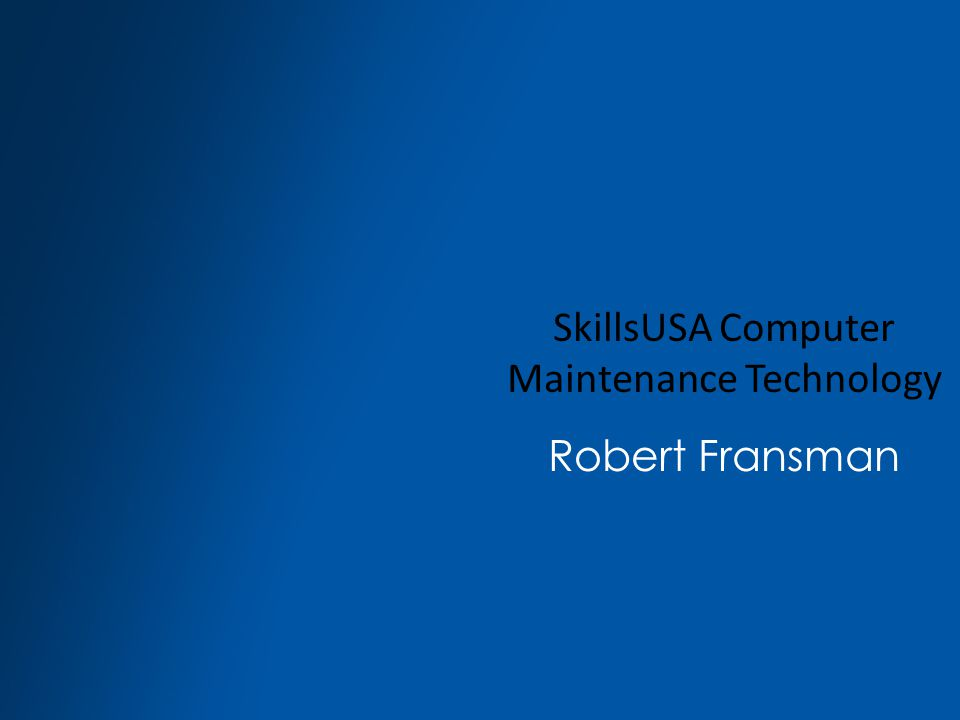 SkillsUSA Computer Maintenance Technology Robert Fransman