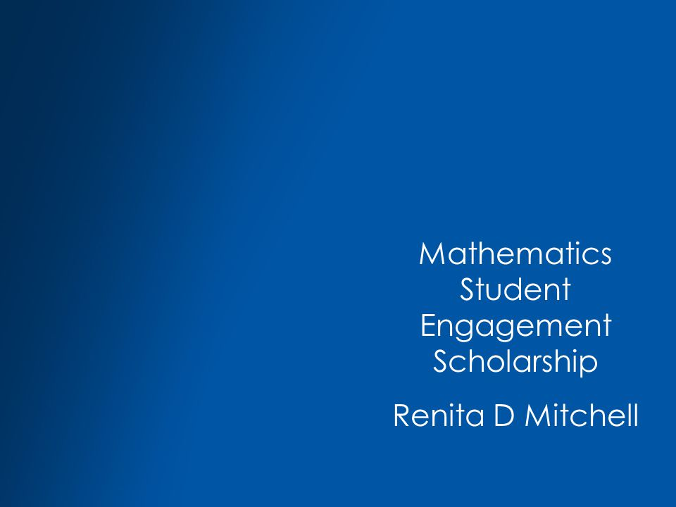 Mathematics Student Engagement Scholarship Renita D Mitchell