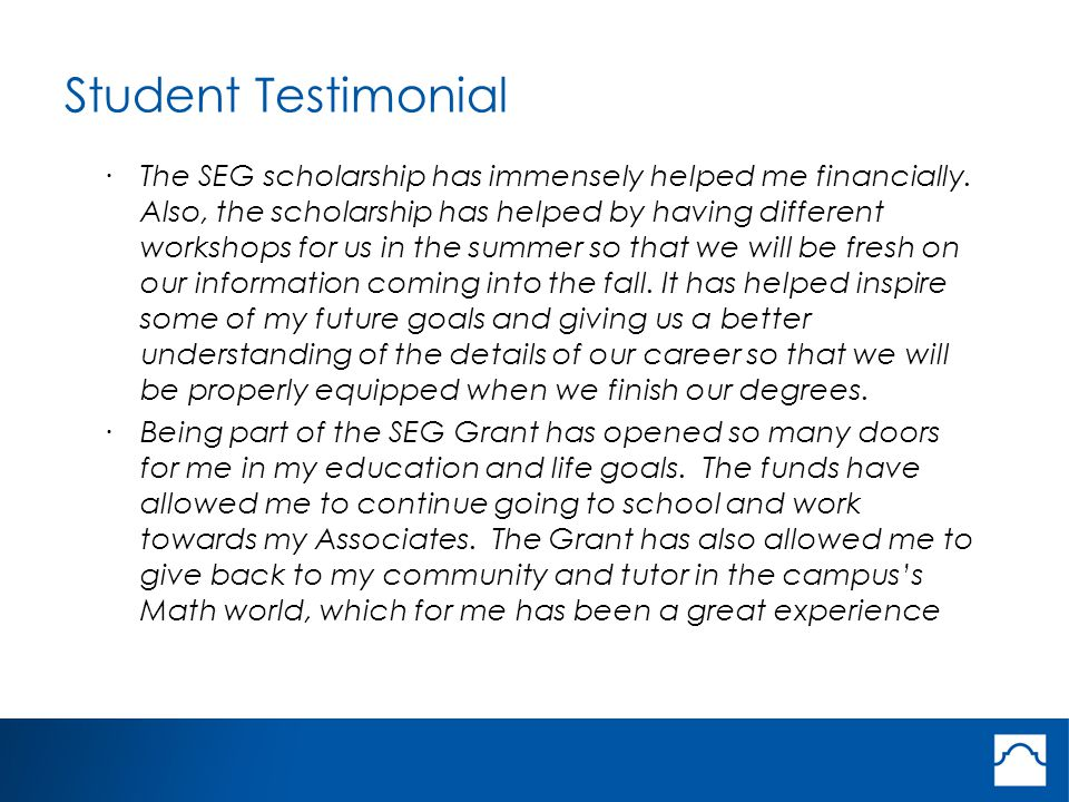 Student Testimonial ·The SEG scholarship has immensely helped me financially.