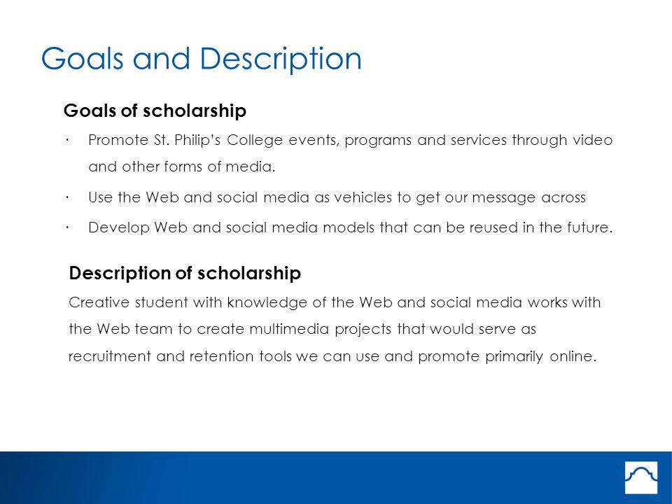 Goals and Description Goals of scholarship ·Promote St.