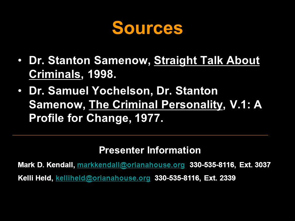 Sources Dr. Stanton Samenow, Straight Talk About Criminals, 1998.
