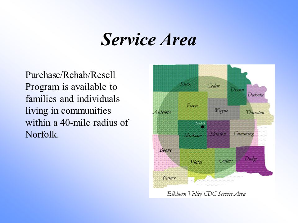 Service Area Purchase/Rehab/Resell Program is available to families and individuals living in communities within a 40-mile radius of Norfolk.