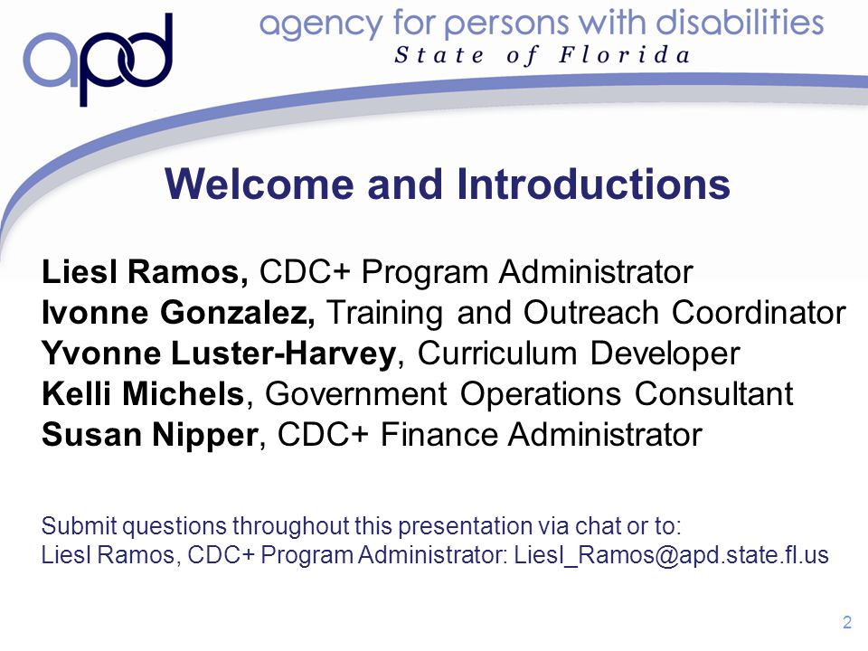 Welcome and Introductions Liesl Ramos, CDC+ Program Administrator Ivonne Gonzalez, Training and Outreach Coordinator Yvonne Luster-Harvey, Curriculum