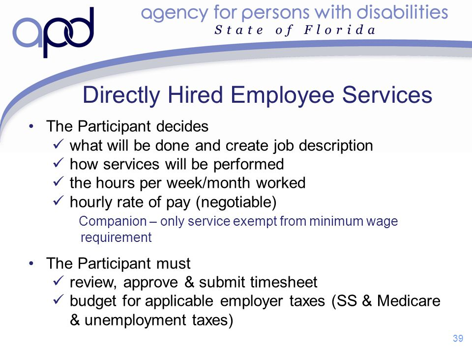 The Participant decides what will be done and create job description how services will be performed the hours per week/month worked hourly rate of pay