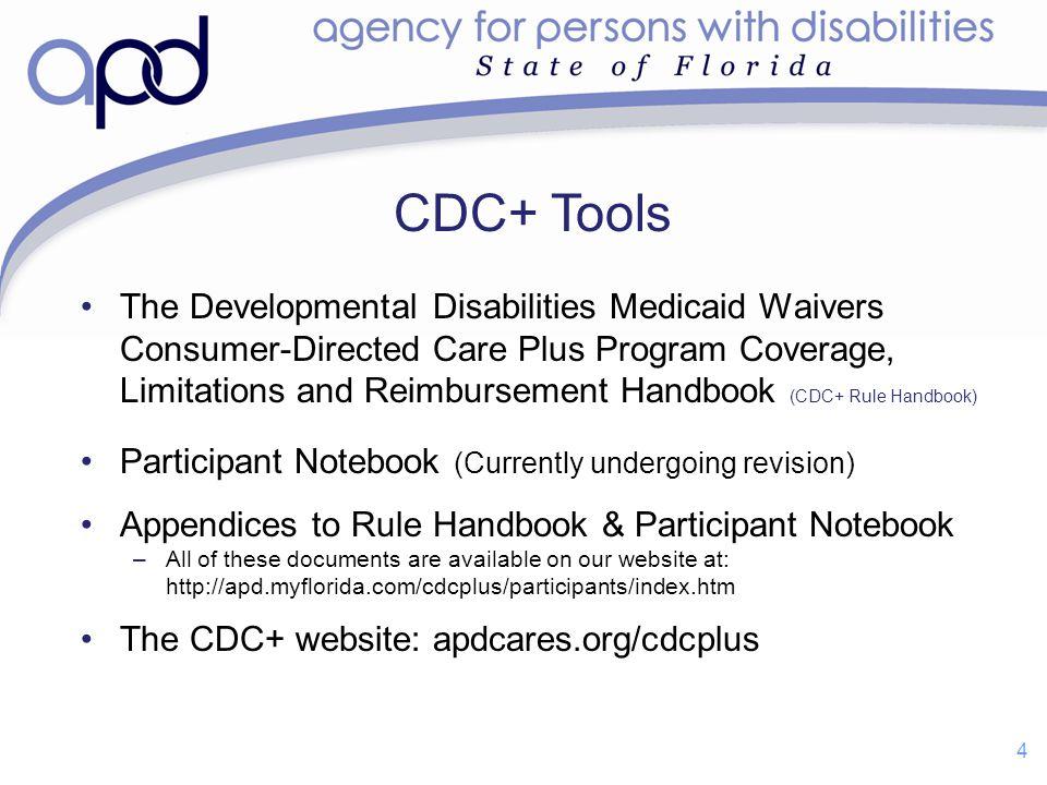 The Developmental Disabilities Medicaid Waivers Consumer-Directed Care Plus Program Coverage, Limitations and Reimbursement Handbook (CDC+ Rule Handbo