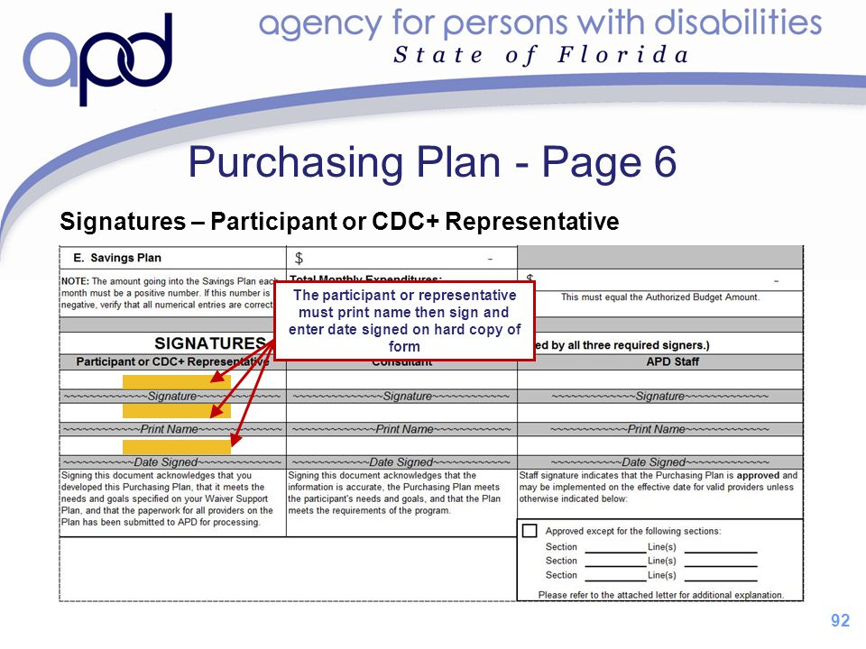 92 Purchasing Plan - Page 6 Signatures – Participant or CDC+ Representative The participant or representative must print name then sign and enter date