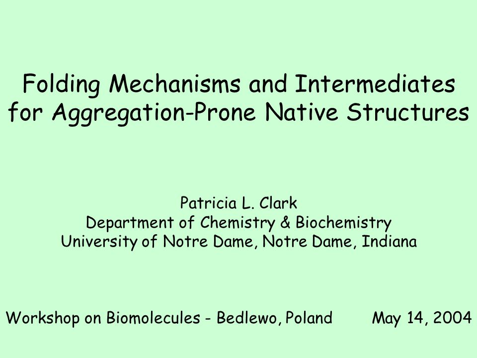 Folding Mechanisms and Intermediates for Aggregation-Prone Native Structures Patricia L.