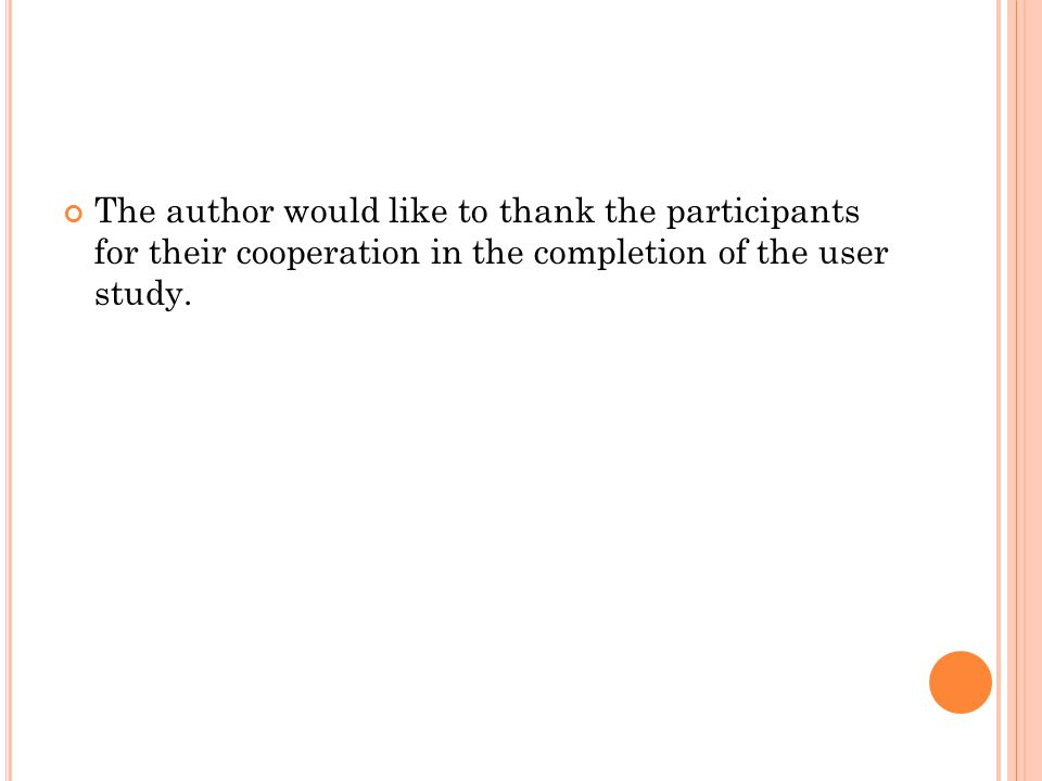 The author would like to thank the participants for their cooperation in the completion of the user study.