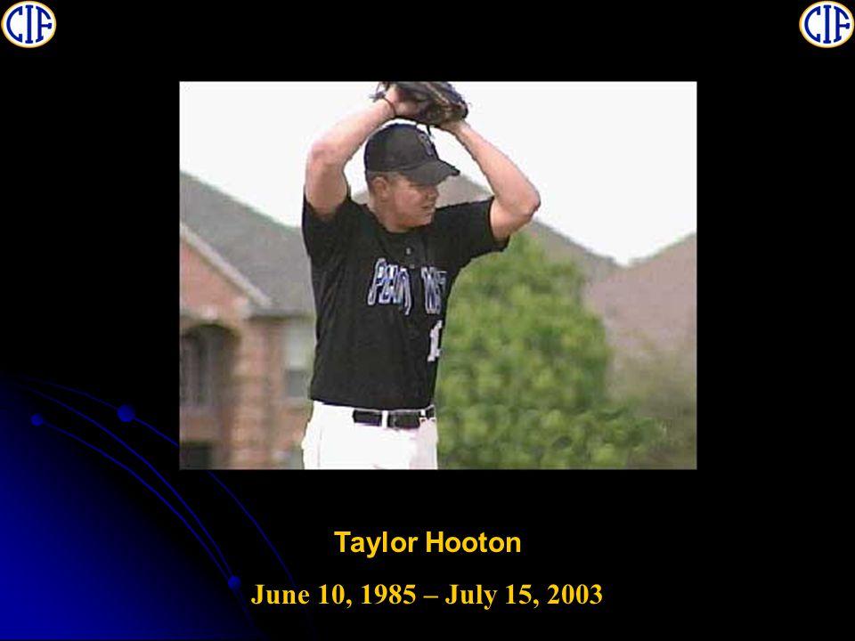 Taylor Hooton June 10, 1985 – July 15, 2003