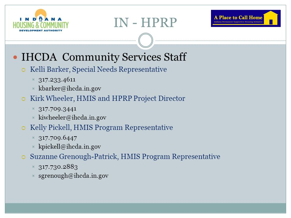 IN - HPRP Resources IN - HPRP Power Point Posted  http://www.in.gov/ihcda/3120.htm HUD – HPRP Notice and Webcasts – wealth of good information.