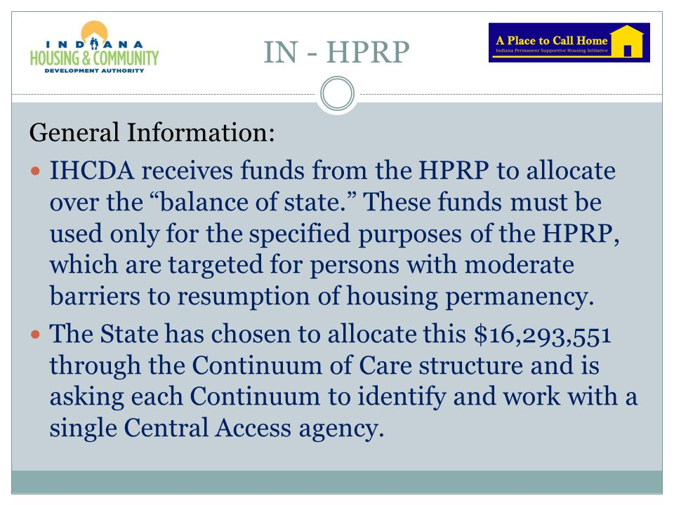 IN - HPRP Each Indiana C of C will receive an allocation of the funds from the State's portion of the HPRP.