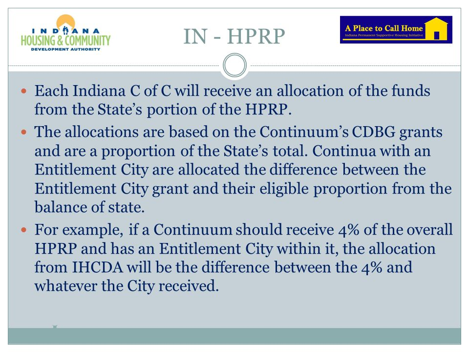 IN - HPRP Each Indiana C of C will receive an allocation of the funds from the State's portion of the HPRP. The allocations are based on the Continuum