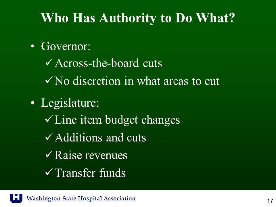 Washington State Hospital Association 17 Who Has Authority to Do What.