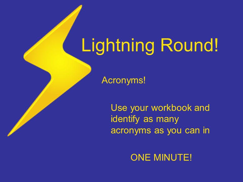 Lightning Round. Acronyms.
