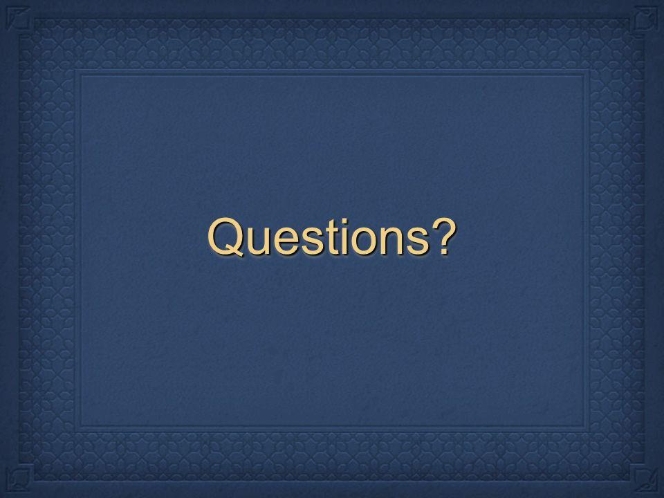 Questions?Questions?