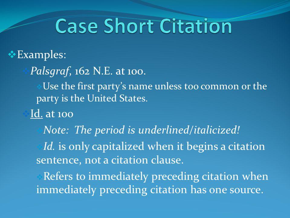  Examples:  Palsgraf, 162 N.E. at 100.