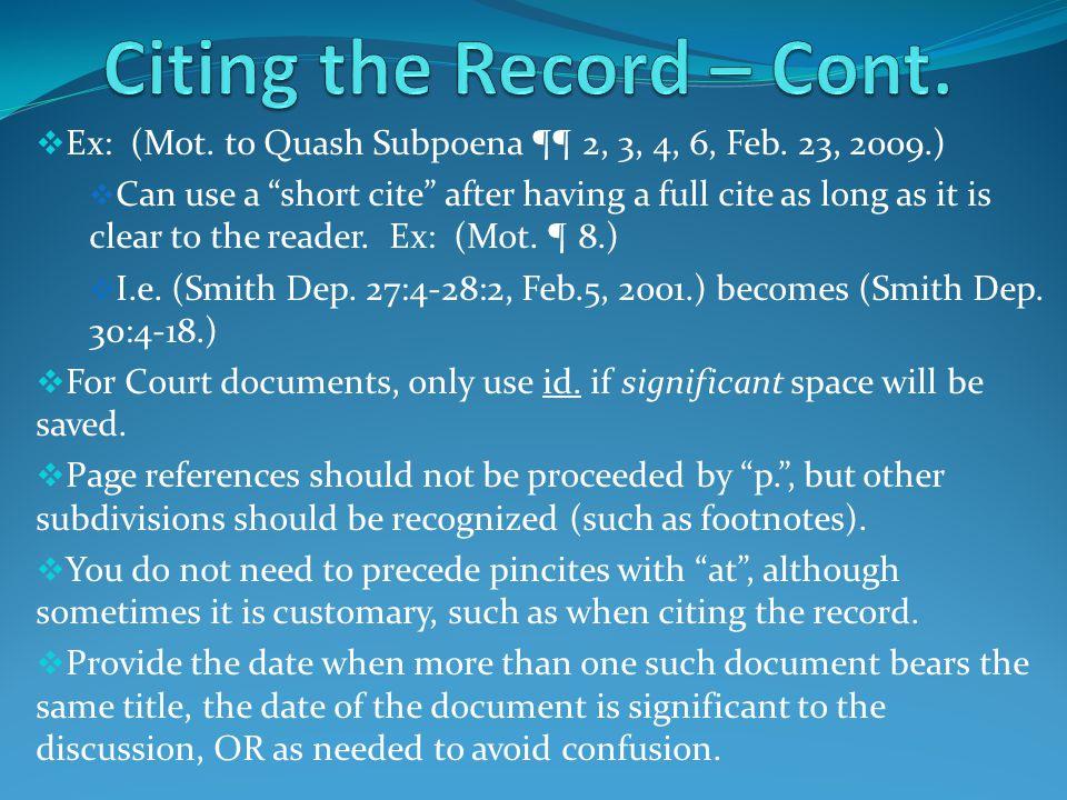  Ex: (Mot. to Quash Subpoena ¶¶ 2, 3, 4, 6, Feb.