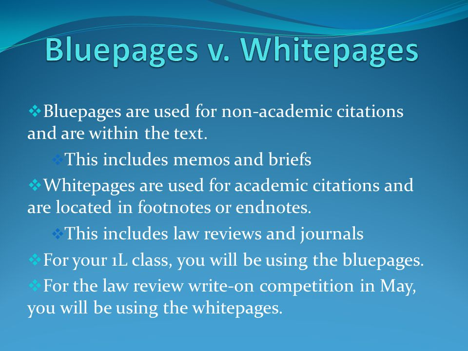  The Bluebook is really written for law review (hence the large number of whitepages vs.