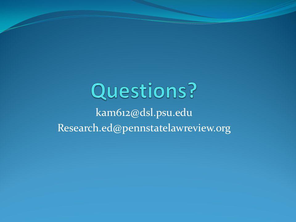 kam612@dsl.psu.edu Research.ed@pennstatelawreview.org