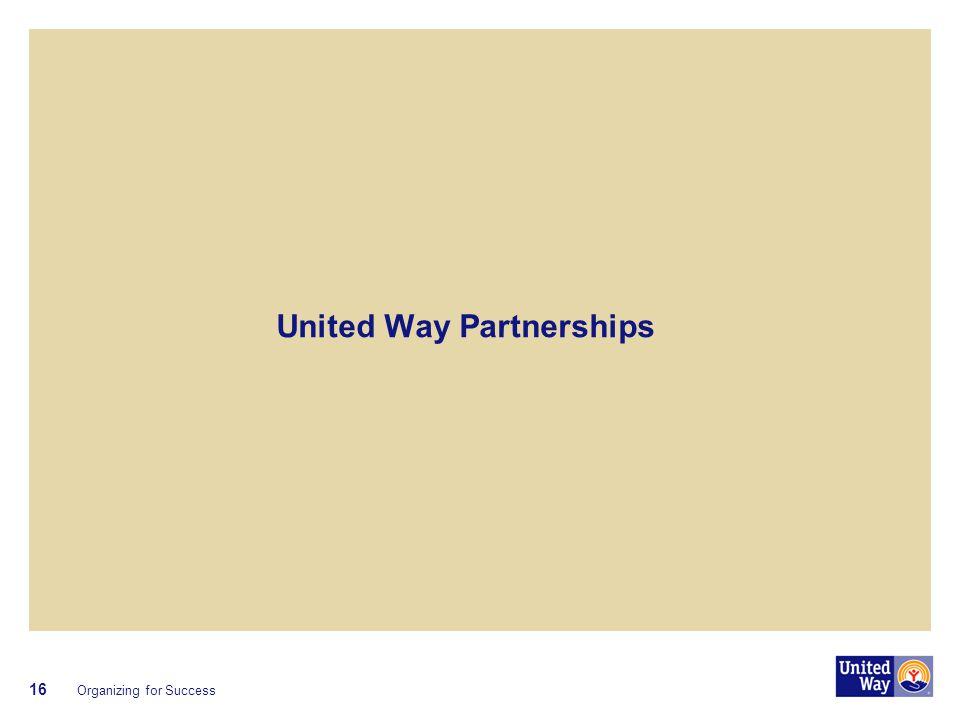 United Way Partnerships Organizing for Success 16
