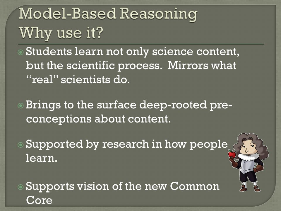  Students learn not only science content, but the scientific process.