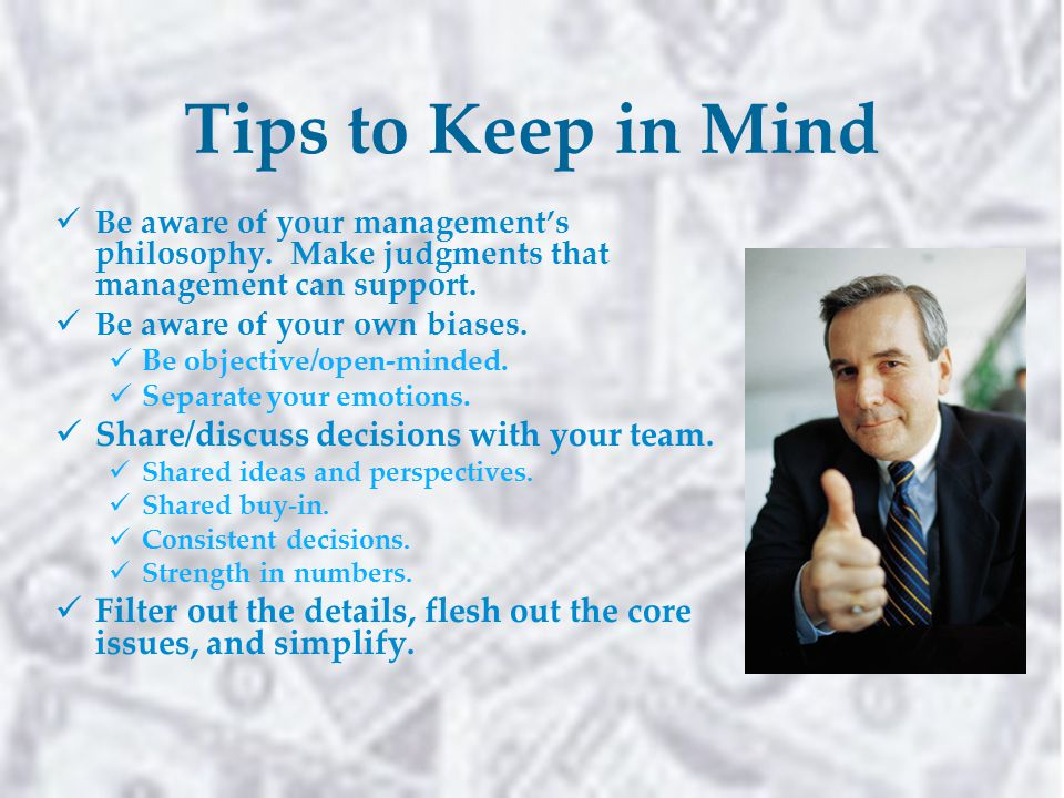Tips to Keep in Mind Be aware of your management's philosophy.